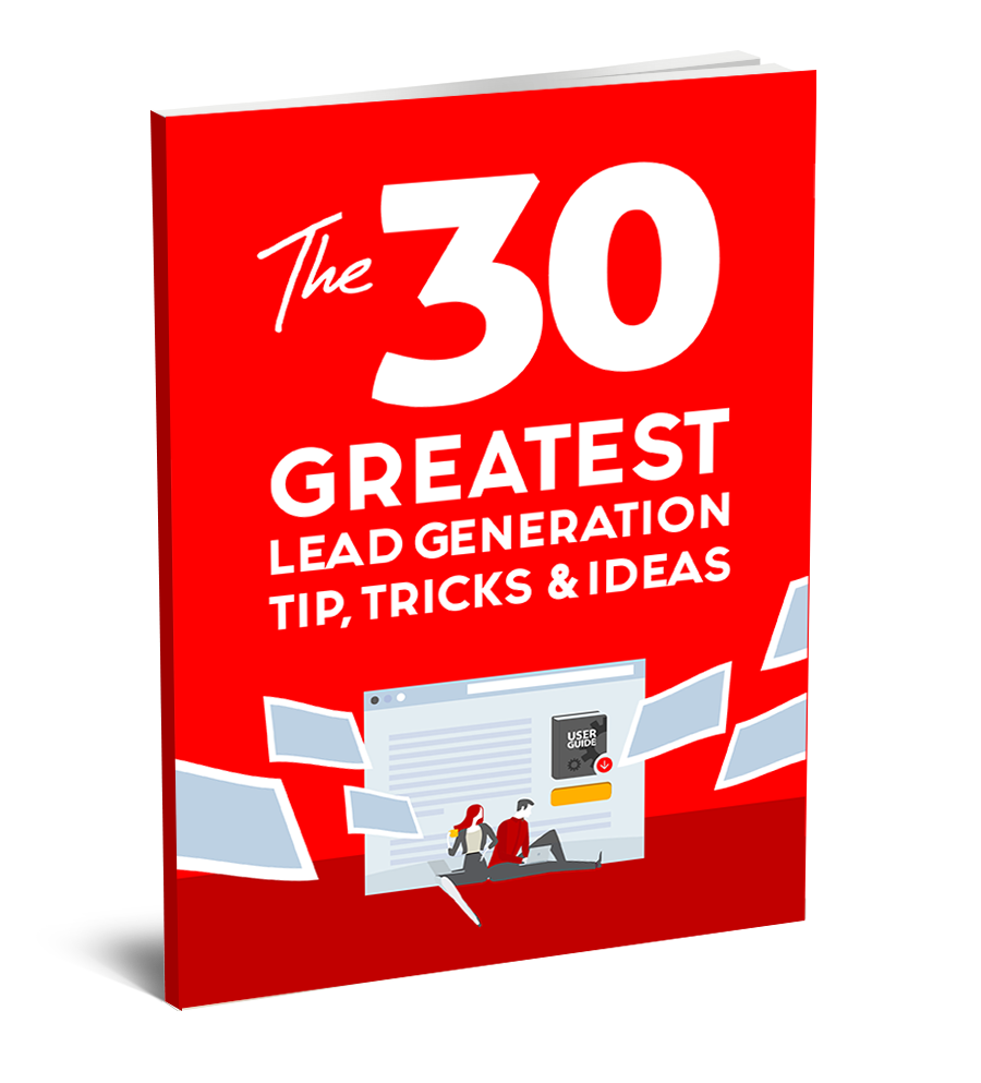 30 Greatest Lead Generation Tips, Tricks and Ideas