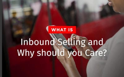 What is Inbound Selling and Why should you Care?