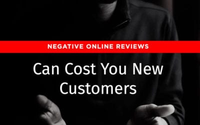 Negative Online Reviews Can Cost You New Customers