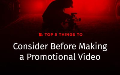 Top 5 Things To Consider Before Making a Promotional Video