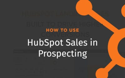 How to Use HubSpot Sales in Prospecting