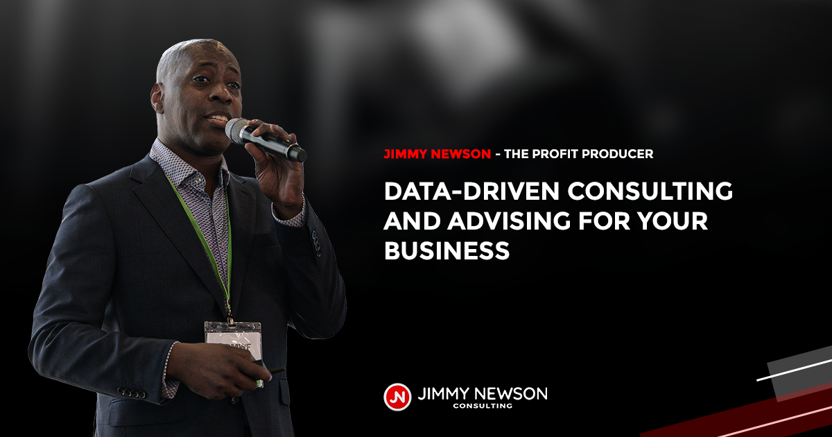 Jimmy Newson Consulting - Data Driven Consulting and Advising
